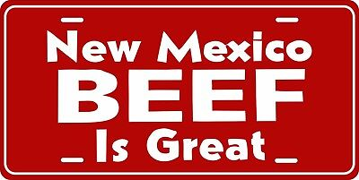 New Mexico Beef Is Great License Plate Personalized Custom Auto Bike Motorcycle
