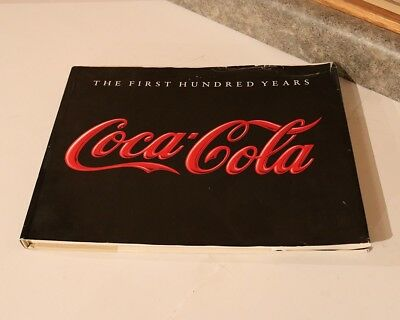 Coca Cola - The  First Hundered Years Book - Hard Cover - Anne Hoy