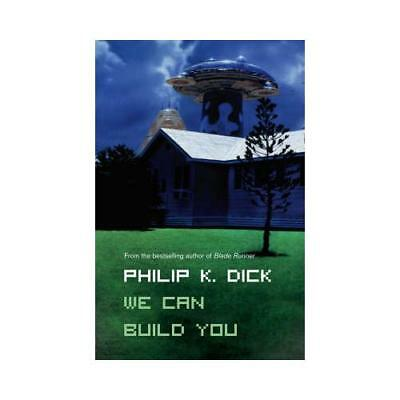We Can Build You by Philip K. Dick (author)
