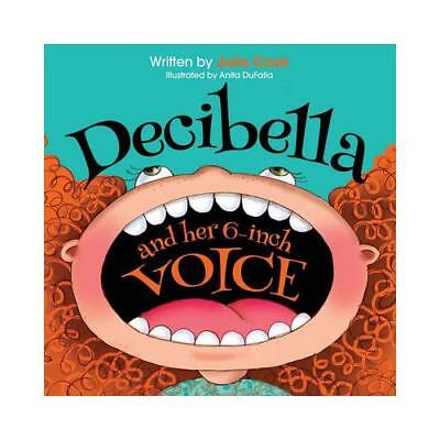 Decibella and Her 6-Inch Voice by Julia Cook (author)