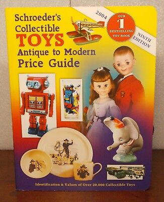 Schroeder's Collectible Toys Antique To Modern Price Guide 2004 9TH Ed.