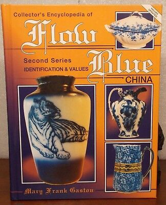 Collector's Encyclopedia of Flow Blue China by Mary Frank Gaston (1994, Hardc...