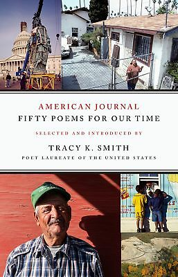 NEW American Journal: Fifty Poems for Our Time by Tracy K. Smith