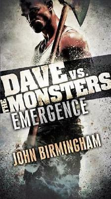 Emergence: Dave vs. the Monsters by John Birmingham (author)