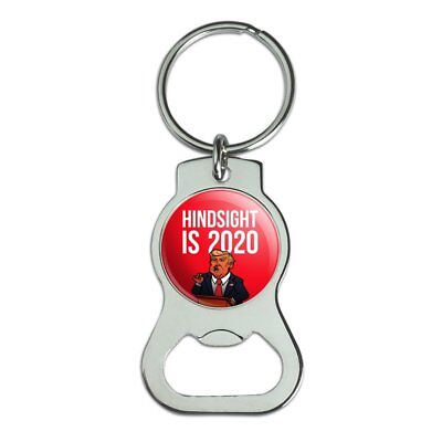Donald Trump Hindsight is 2020 Bottle Cap Opener Keychain Key Ring