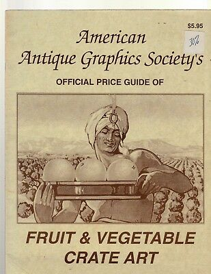 Official Price Guide Of Fruit and Vegetable Crate Art (American Antique Society)