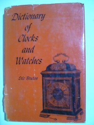 "1963 ""Dictionary of Clocks And Watches"" by Eric Bruton~ 201 Pages Illus& Photos"