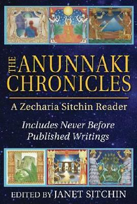 The Anunnaki Chronicles by Zecharia Sitchin, Janet Sitchin (editor)
