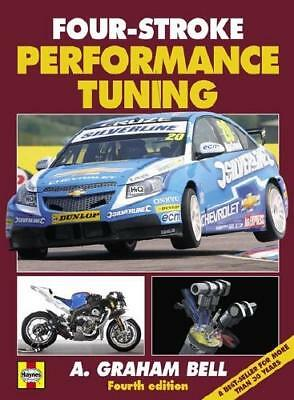 Four-Stroke Performance Tuning by A. Graham Bell (author)