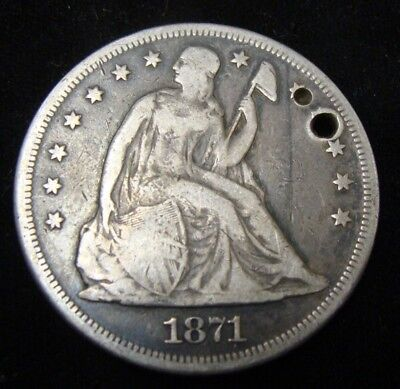 Holed 1871 Seated Liberty Silver Dollar - MUST SEE!!!