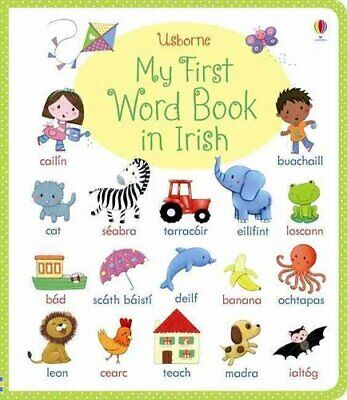 My First Word Book in Irish by Felicity Brooks (Board book, 2014)