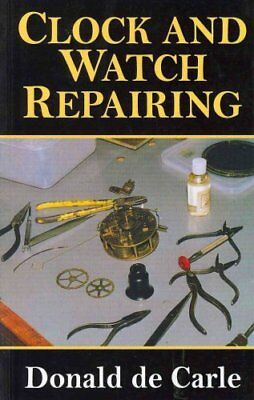 Clock and Watch Repairing by Donald de Carle 9780719803802 (Paperback, 2010)