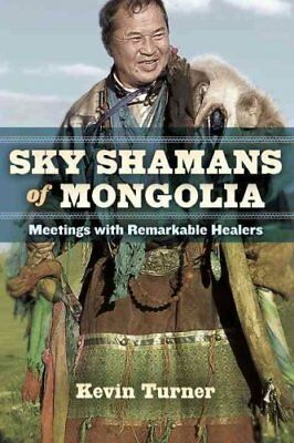 Sky Shamans Of Mongolia by Kevin Turner 9781583946343 (Paperback, 2016)