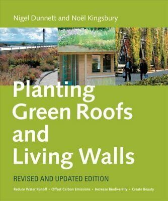 Planting Green Roofs and Living Walls Revised by Noel Kingsbury 9780881929119