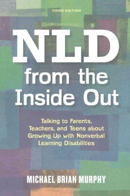 NLD from the Inside Out Talking to Parents, Teachers, and Teens... 9781849057141