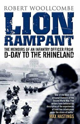 Lion Rampant The Memoirs of an Infantry Officer from D-Day to t... 9781845027810