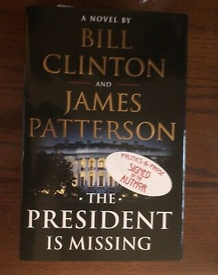 Bill Clinton & James Patterson Signed The President Is Missing 1st Edition Book