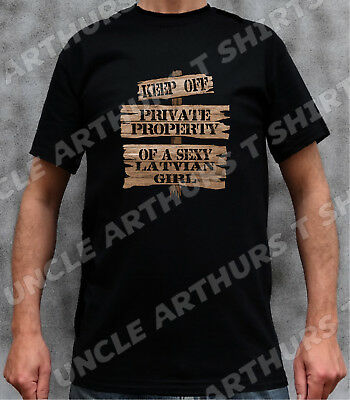 Wooden KEEP OFF SIGN SEXY LATVIAN Funny BoyFriend Gift Blk or Wht T Shirt