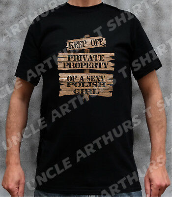 Wooden KEEP OFF SIGN SEXY POLISH Funny BoyFriend Gift Blk or Wht T Shirt