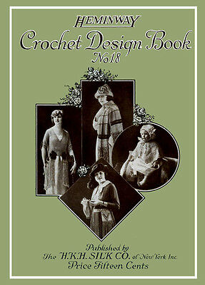 Heminway #18 c.1920 Excellent Vintage Patterns & Crochet Design Book