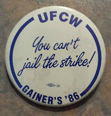 UFCW You Can't Jail The Strike Gainers '86 Canada Trade Union Pinback #1