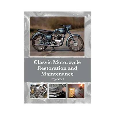Classic Motorcycle Restoration and Maintenance by Nigel Clark (author)