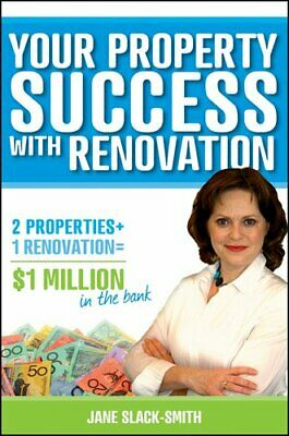 Your Property Success with Renovation by Jane Slack-Smith 9781118319277