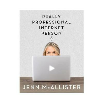Really Professional Internet Person by Jenn McAllister (author)