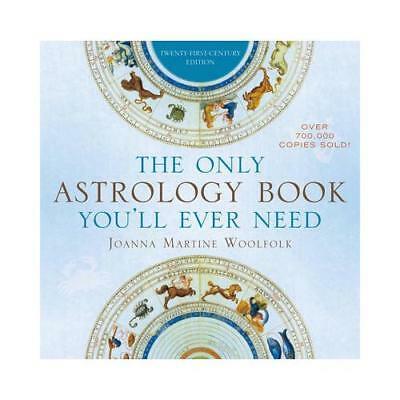 The Only Astrology Book You'll Ever Need by Joanna Martine Woolfolk (author)