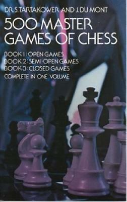 500 Master Games of Chess by Dr. S. Tartakower (author)