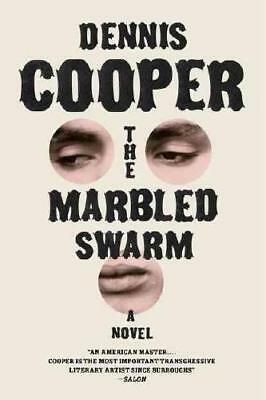 The Marbled Swarm by Dennis Cooper