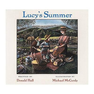 Lucy's Summer by Donald Hall, Michael McCurdy