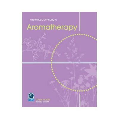 An Introductory Guide to Aromatherapy by Louise Tucker, Jane Foulston