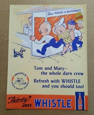 """Thirsty? Just Whistle"" Whistle Soda Sign,VINTAGE 1941"
