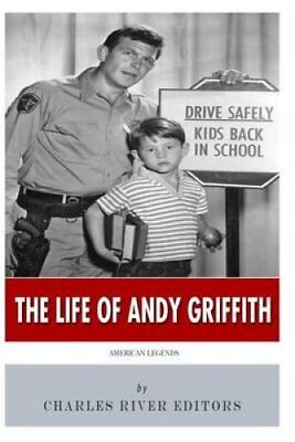 American Legends The Life of Andy Griffith 9781500332037 (Paperback, 2014)