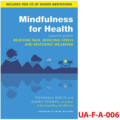 Mindfulness for Health By Vidyamala Burch A practical guide to relieving Pb NEW