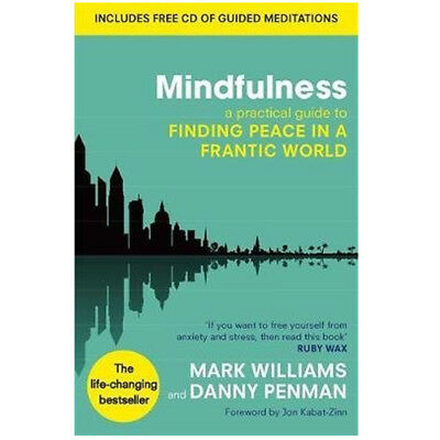 J. Mark G Mindfulness  A Practical Guide to Finding Peace in a Frantic World NEW