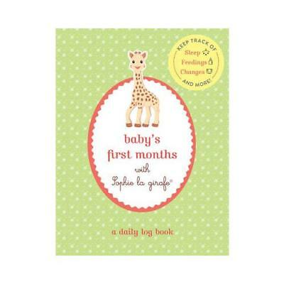 Baby's First Months with Sophie la girafe¬ by Sophie la girafe (author)