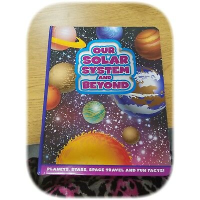 Our Solar System and Beyond: Planets, Stars, Space Travel and Fun Facts!