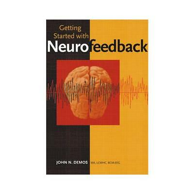 Getting Started With Neurofeedback by John N. Demos (author)