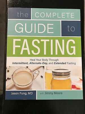 The Complete Guide to Fasting: Heal Your Body... by Jason Fung (2016 Paperback)