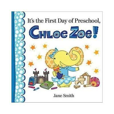 It's the First Day of Preschool, Chloe Zoe! by Jane Smith (author)