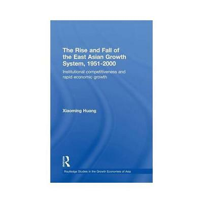 The Rise and Fall of the East Asian Growth System, 1951-2000 by Huang Xiaomin...