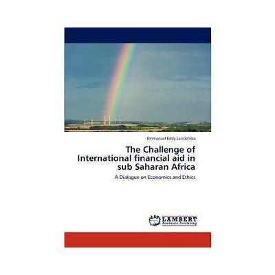 The Challenge of International Financial Aid in Sub Saharan Africa by Emmanue...