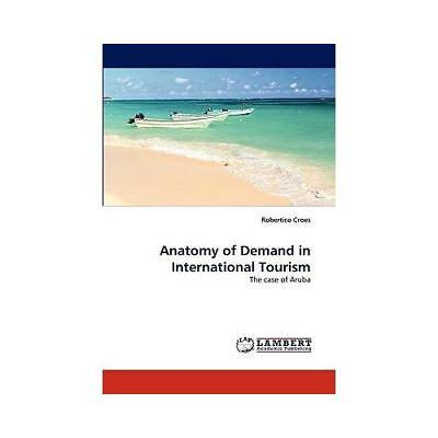 Anatomy of Demand in International Tourism by Robertico Croes (author)