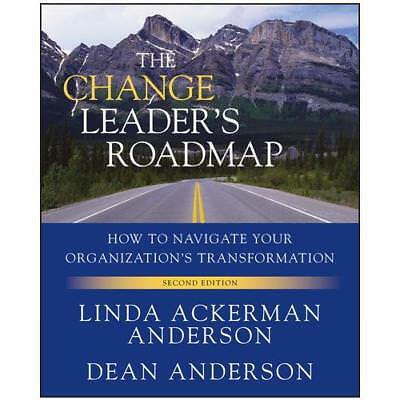 The Change Leader's Roadmap by Linda Ackerman Anderson (author), Dean Anderso...
