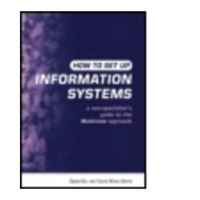 How to Set Up Information Systems by Simon Bell (author), Trevor Wood-Harper ...