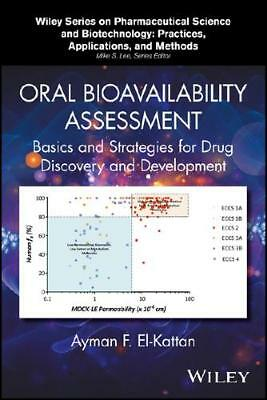 Oral Bioavailability Assessment by Ayman F. El-Kattan, Mike S. Lee (series ed...