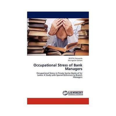 Occupational Stress of Bank Managers by W R P K Fernando (author)