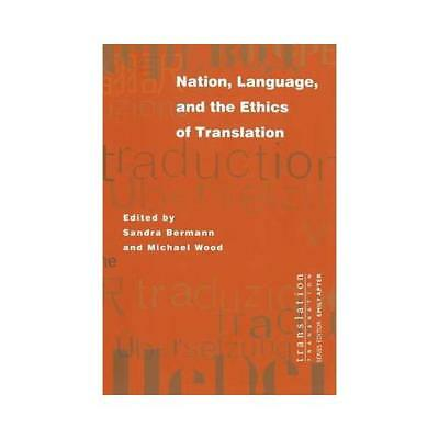 Nation, Language, and the Ethics of Translation by Sandra Bermann (editor), M...